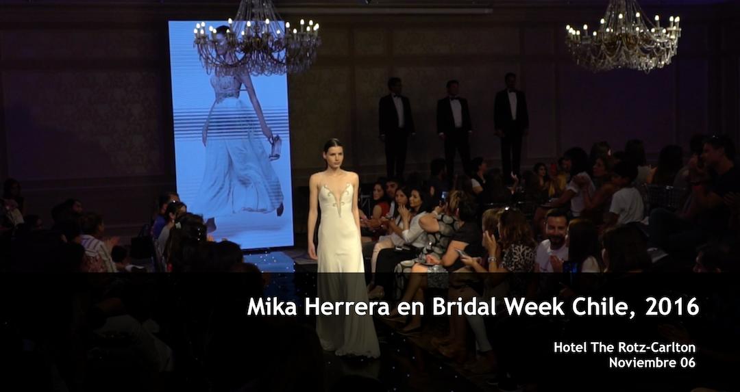 Mika Herrera, Bridal Week Chile 2016, Noviembre 06